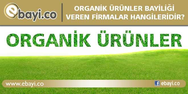 Organik ürünler bayiliği veren firmalar