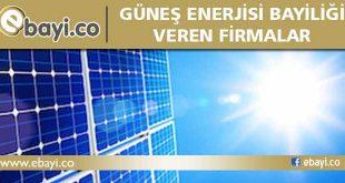 güneş enerjisi bayilik veren firmalar